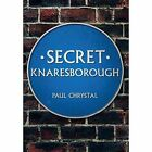 Secret Knaresborough by Paul Chrystal (Paperback, 2014)