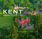 Kent from the Air by Jason Hawkes (Hardback, 2010)