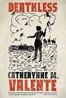 Deathless by Catherynne M Valente (Paperback / softback)