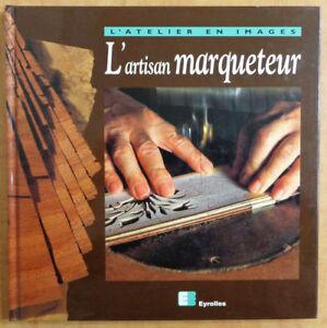 L-039-artisan-marqueteur-Yves-Coleman-ed-Eyrolles-2000