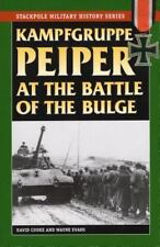Stackpole Military History: Kampfgruppe Peiper at the Battle of the Bulge by...
