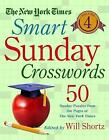 The New York Times Smart Sunday Crosswords, Volume 4: 50 Sunday Puzzles from the Pages of the New York Times by The New York Times (Spiral bound, 2016)