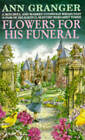 Flowers for His Funeral by Ann Granger (Paperback, 1995)
