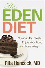 The Eden Diet: You Can Eat Treats, Enjoy Your Food, and Lose Weight by Rita M.