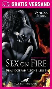 Sex on Fire - Brandgefährliche Liebe | Erotischer Roman von Vanessa Serra | blue