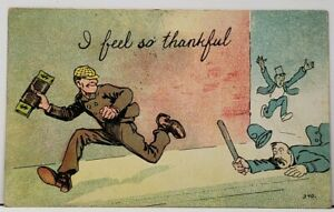 I-feel-so-Thankful-Man-with-Cash-Running-From-Police-1910-W-Va-Postcard-H9