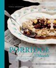 Porridge & Muesli: Healthy Recipes to Kick Start your Day by Viola Adamsson (Hardback, 2015)