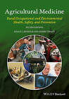Agricultural Medicine: Rural Occupational and Environmental Health, Safety, and Prevention by Anders Thelin, Kelley J. Donham (Hardback, 2016)