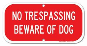 No-Trespassing-Sign-Beware-of-Dog-Sign-6x12-Rust-Free-40-Aluminum-UV-Printed