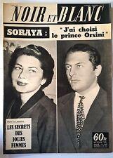"""Noir et Blanc du 3/4/1959; Soraya; """"J'ai choisi le prince Orsini""""/ Secrets Femme"""
