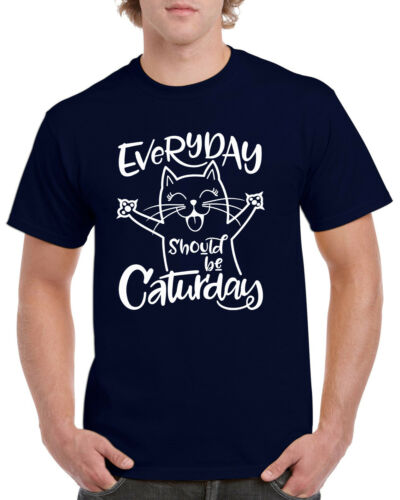 Everyday Should be Caturday Funny Cat T-Shirt Gift