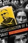Assassination of a Saint: The Plot to Murder Oscar Romero and the Quest to Bring His Killers to Justice by Matt Eisenbrandt (Paperback, 2017)