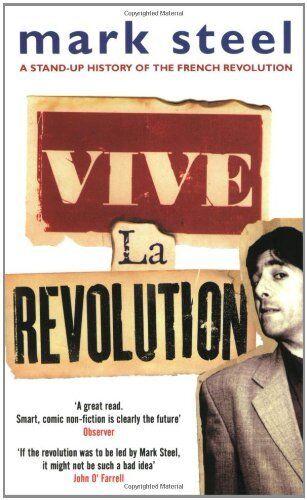 Vive La Revolution,Mark Steel