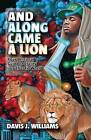 And Along Came a Lion by Davis J Williams (Paperback / softback, 2014)