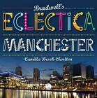 Bradwell's Eclectica Manchester by Camilla Brook-chorlton