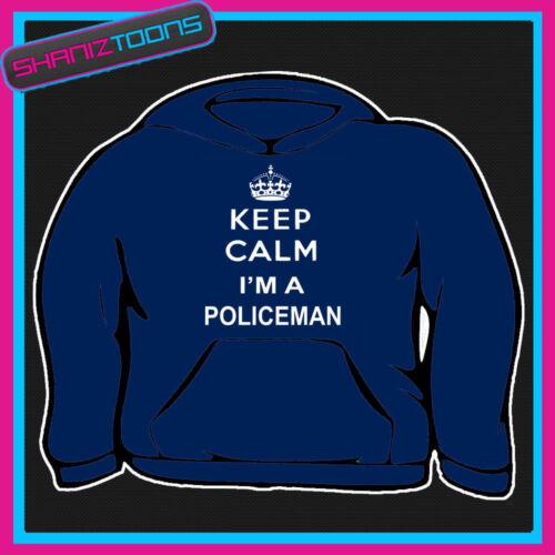KEEP CALM I/'M A POLICEMAN POLICE OFFICER ADULTS MENS LADIES HOODIE HOODY GIFT