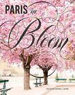 Paris in Bloom by Georgianna Lane (2017, Hardcover)