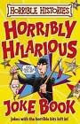 Horribly Hilarious Joke Book by Terry Deary (Paperback, 2009)