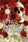 Ring a Ring of Roses by Randall K Scott 9780595411702 Paperback 2006