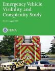 Emergency Vehicle Visibility and Conspicuity Study by Federal Emergency Management Agency, U S Department of Homeland Security (Paperback / softback, 2013)