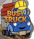Busy Truck by C J Calder (Board book, 2012)