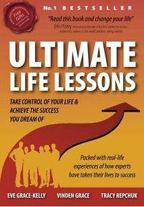 Ultimate-Life-Lessons-Take-Control-of-Your-Life-Eve-Grace-Kelly-NEW-PBK