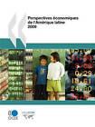 Perspectives Economiques De L'Amerique Latine 2009 by OECD Publishing (Paperback, 2008)