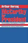 McCarthy for President: The Candidacy That Toppled a President, Pulled a New Generation Into Politics, and Moved the Country Toward Peace by Arthur Herzog (Paperback / softback, 2003)