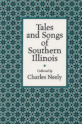 Tales and Songs of Southern Illinois by John W. Spargo