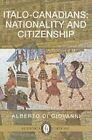 Italo-Canadians: Citizenship & Nationality by Alberto Di Giovanni (Paperback, 2015)