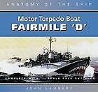 Anatomy of the Ship: The Fairmile D Motor Torpedo Boat by John Lambert (2010, Hardcover, Revised)