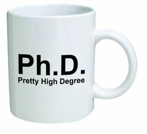Funny-Inspirational-Ph-D-Phd-Doctorate-Novelty-Gift-Tea-Coffee-Mug-11-Oz