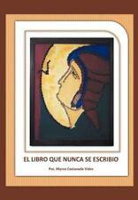 El Libro Que Nunca Se Escribi by Myrna Castaneda Vides (2012, Hardcover)