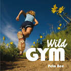 Wild Gym: 50 Ways to Get Fit Outdoors by Peta Bee (Paperback, 2004)
