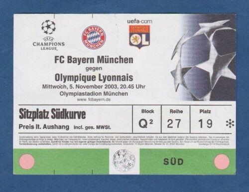 Orig.Ticket  Champions League 2003/04  BAYERN MÜNCHEN SELTEN OLYMPIQUE LYON