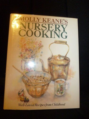 Molly Keane's Nursery Cooking,Molly Keane,Linda Smith