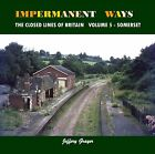 Impermanent Ways: the Closed Lines of Britain: Volume 5 by Jeffery Grayer (Paperback, 2013)