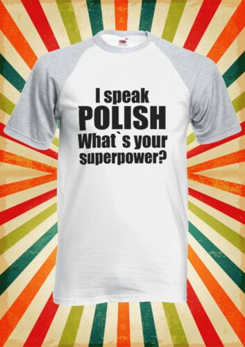 I Speak Polish What Your Power Men Women Long Short Sleeve Baseball T Shirt 1512