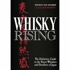 Whisky Rising: The Definitive Guide to the Finest Whiskies and Distillers of Japan by Stefan Van Eycken (Hardback, 2017)