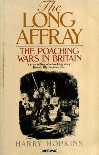 The Long Affray: Poaching Wars in Britain (Papermac),Harry Hopkins