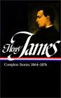 Complete Stories 1864-1874 by Henry James (Hardback, 1999)