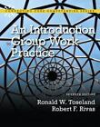 An Introduction to Group Work Practice by Ronald W. Toseland and Robert F. Rivas (2011, Paperback, Revised)