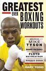 The Greatest Ever Boxing Workouts von Gary Todd (2013, Taschenbuch)