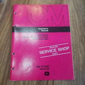 John Deere JD401 Tractor Loader JD401-A Loader Operator's Manual OM-T42367 Is G3