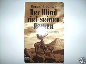 ROBERT-J-CONLEY-DER-WIND-RIEF-SEINEN-NAMEN-INDIANER