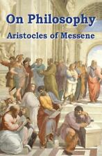 On Philosophy : The Best Classical Survey of Epistemology by Aristocles of...