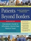 Patients Beyond Borders: Everybody's Guide to Affordable, World-Class Medical Travel by Josef Woodman (Paperback, 2014)