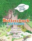 Butterchuck and Friends: Chipper Gets His Wings by Tina Truelove (Paperback / softback, 2013)