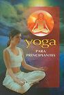 Yoga Para Principiantes by Epoca (Paperback / softback, 2009)