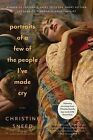 Portraits of a Few of the People I've Made Cry: Stories by Christine Sneed (Paperback / softback, 2013)